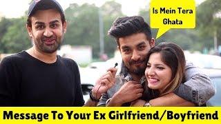Download Message To Your Ex Girlfriend/Boyfriend | Siddhartth Amar | Street Interview India Video