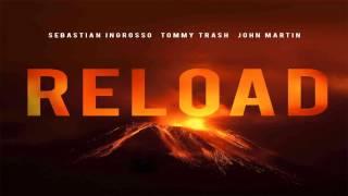 Download Sebastian Ingrosso & Tommy Trash feat. John Martin - Reload (Radio Edit) Video