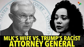 Download MLK's Wife vs. Trump's Racist Attorney General Video