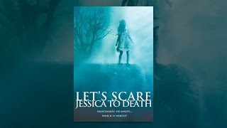 Download Let's Scare Jessica To Death Video