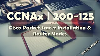 Download 27 - CCNA in Hindi | 200-125 | Packet tracer Installation | Router Modes Video