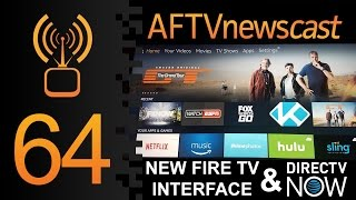 Download Fire TV Interface Update & DirecTV Now - AFTVnewscast 64 Video