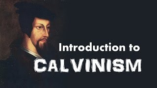 Download Calvinism (Introduction to John Calvin's Reformed Theology) Video