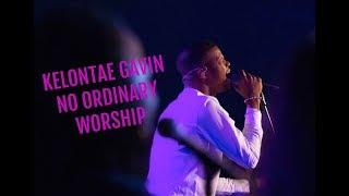 Download Kelontae Gavin - No Ordinary Worship Video