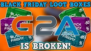 Download G2A Black Friday Sale IS A PERFECTLY BALANCED SYSTEM WITH NO EXPLOITS - Loot Box IS BROKEN Video