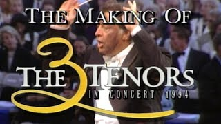 Download The Making of the Three Tenors in Concert 1994 (Luciano Pavarotti, Plácido Domingo, José Carreras) Video