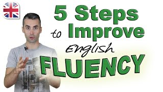 Download Speak English Fluently - 5 Steps to Improve Your English Fluency Video