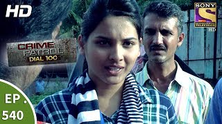 Download Crime Patrol Dial 100 - क्राइम पेट्रोल - Sister's Murder - Ep 540 - 13th July, 2017 Video