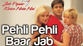 Download Pehli Pehli Baar Jab - Video Song | Jab Pyaar Kisise Hota Hai | Salman Khan | Kumar Sanu Video