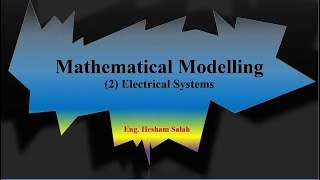Download Mathematical Modeling: 2- Electrical Systems Video