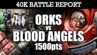 Download Blood Angels vs Orks 40K Battle Report RETURN OF THE RIPPA! 7th Ed 1500pts | HD Video