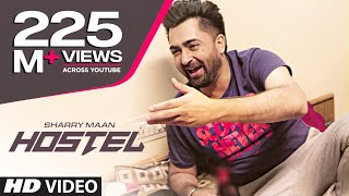 Download Hostel Sharry Mann Video Song | Parmish Verma | Mista Baaz | ″Punjabi Songs 2017″ Video