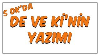 Download 5dk'da DE ve Kİ nin YAZILIŞI Video