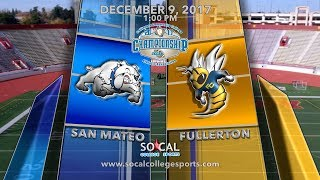 Download CCCAA Football State Championship: Fullerton vs College of San Mateo - 12/9 - 1pm Video