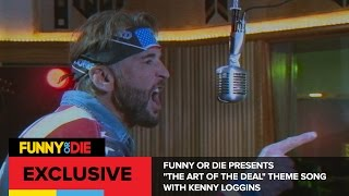 Download Funny Or Die Presents ″The Art Of The Deal″ Theme Song with Kenny Loggins Video