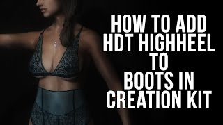 Download How to add HDT HighHeel to boots in Creation Kit Video