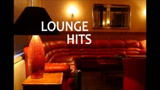 Download Lounge Hits - The Best of Lounge Music Video