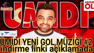 Download ÜMİDİ YENİ GOL MÜZİĞİ #2 Video