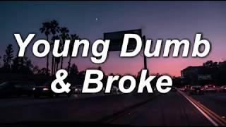 Download Young Dumb & Broke | Khalid | Lyrics Video