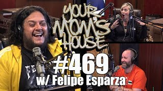 Download Your Mom's House Podcast - Ep. 469 w/ Felipe Esparza Video
