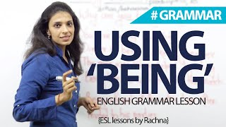 Download 03 basic uses of 'being' – English Grammar Lesson Video
