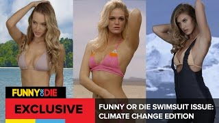 Download Funny Or Die Swimsuit Issue: Climate Change Edition Video