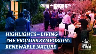 Download Highlights - Living the Promise Symposium: Renewable Nature Video