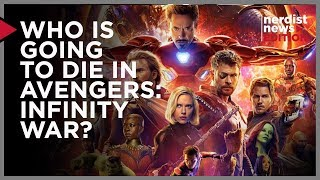 Download Who Is Going To Die in Avengers Infinity War? (Nerdist News Edition) Video