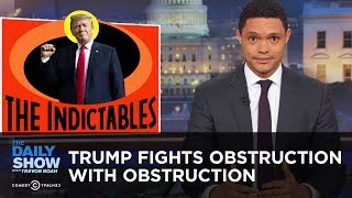 Download Trump Fights Obstruction with Obstruction | The Daily Show Video