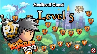 Download Bomber Friends - Medieval Quest |Level 5| Video