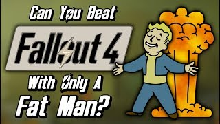 Download Can You Beat Fallout 4 With Only A Fat Man? Video