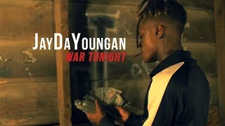 Download JayDaYoungan ″War Tonight″ Video