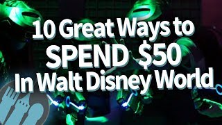 Download 10 Awesome and Unique Ways to Spend $50 in Disney World Video