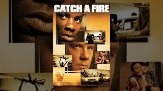 Download Catch a Fire Video