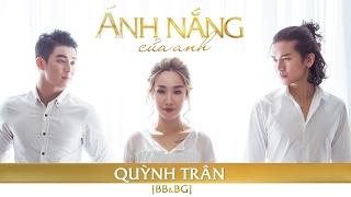 Download BB&BG : Ánh Nắng Của Anh - Quỳnh Trân [Cover] Video
