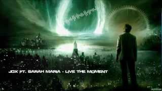 Download JDX ft. Sarah Maria - Live The Moment [HQ Original] Video