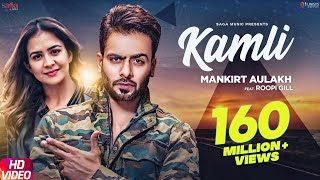Download Kamli (Official Song) - Mankirt Aulakh Ft. Roopi Gill | Sukh Sanghera | Latest Punjabi Songs 2018 Video