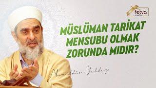 Download Müslüman Tarikat Mensubu Olmak Zorunda mıdır? - Nureddin Yıldız - fetvameclisi Video