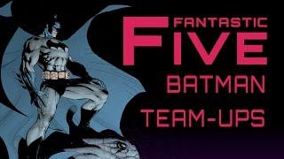 Download 5 Best Batman Team-Ups - Fantastic Five Video