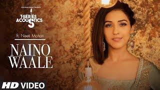 Download Nainowale | T-Series Acoustics | NEETI MOHAN | Padmaavat | Bollywood Songs Video