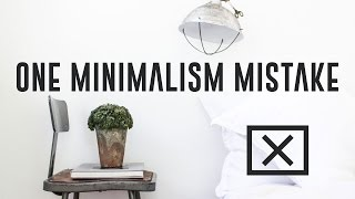 Download Avoid This One Minimalism Mistake Video