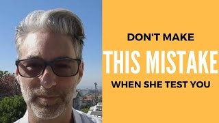 Download Third Biggest Mistake You Make When Women Test You Video