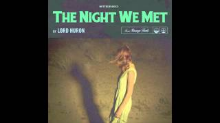 Download Lord Huron - The Night We Met Video