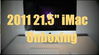 Download 2011 Quad-Core iMac Unboxing & Setup Video