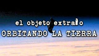 Download El objeto extraño orbitando la Tierra Video