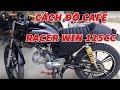 Download Cách độ cafe racer WIN 125cc từ a z [ xe cực chất đẹp mê hồn ] Video