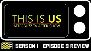 Download This Is Us Season 1 Episode 9 Review & After Show | AfterBuzz TV Video