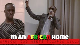 Download In An African Home: African Dad Meets Tilapia Killa Video
