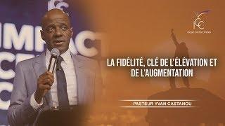 Download Pasteur Yvan Castanou - La fidélité, clé de l'élévation et de l'augmentation Video