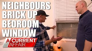 Download Man living in 'cupboard' after neighbours wall up window | A Current Affair Australia Video